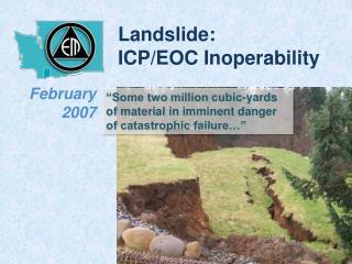 Landslide: ICP/EOC Inoperability