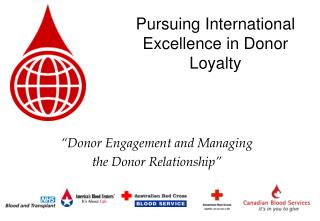 Pursuing International Excellence in Donor Loyalty