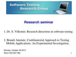 Research seminar 1. Dr. S. Vilkomir, Research directions in software testing.
