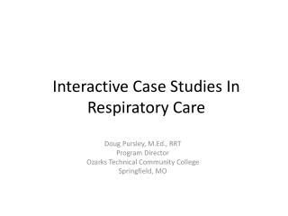 Interactive Case Studies In Respiratory Care
