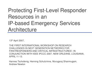 Protecting First-Level Responder Resources in an IP-based Emergency Services Architecture