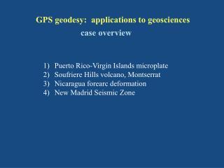 GPS geodesy:  applications to geosciences