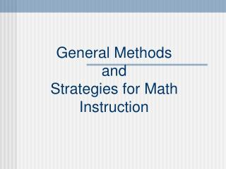 General Methods  and  Strategies for Math Instruction