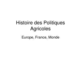 Histoire des Politiques Agricoles