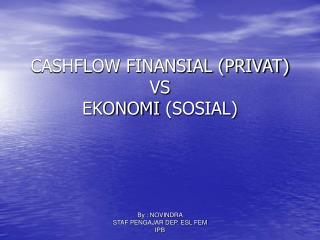 CASHFLOW FINANSIAL (PRIVAT) VS EKONOMI  (SOSIAL)