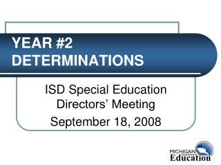 YEAR #2 DETERMINATIONS