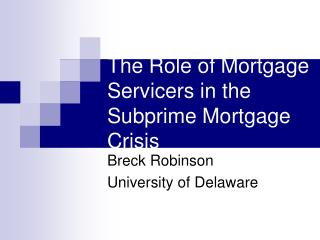The Role of Mortgage Servicers in the Subprime Mortgage Crisis