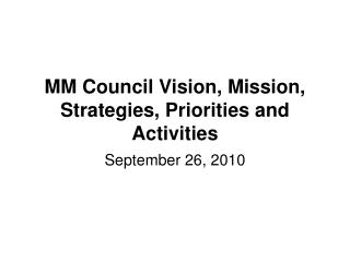 MM Council Vision, Mission, Strategies, Priorities and Activities