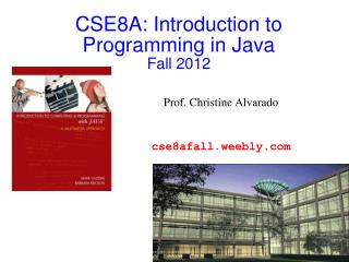 CSE8A: Introduction to Programming in Java  Fall 2012