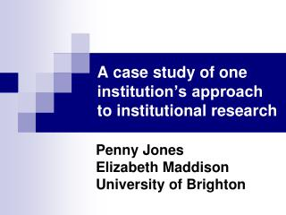 A case study of one institution's approach to institutional research