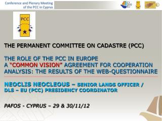 THE PERMANENT COMMITTEE ON CADASTRE (PCC) THE ROLE OF THE PCC IN EUROPE