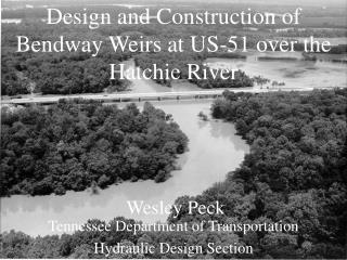 Design and Construction of Bendway Weirs at US-51 over the Hatchie River