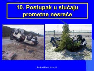10. Postupak u slučaju prometne nesreće