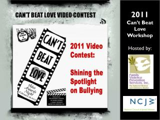 2011 Can't Beat Love Workshop Hosted by: