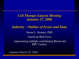 Cell Therapy Liaison Meeting January 27, 2006 Industry – Outline of Issues and Data