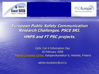 European Public Safety Communication  Research Challenges. PSCE SRI. HNPS and FT PSC projects .