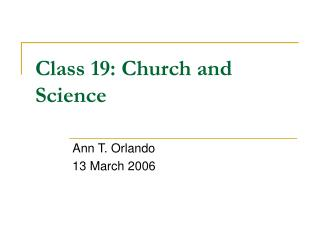 Class 19: Church and Science