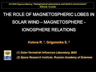 THE ROLE OF MAGNETOSPHERIC LOBES IN SOLAR WIND – MAGNETOSPHERE -IONOSPHERE RELATIONS