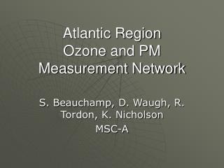 Atlantic Region  Ozone and PM Measurement Network