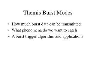 Themis Burst Modes