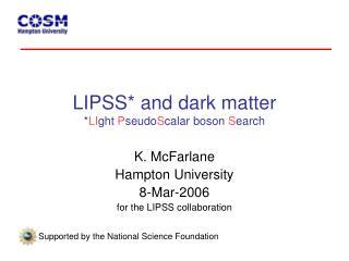 LIPSS* and dark matter * LI ght  P seudo S calar boson  S earch