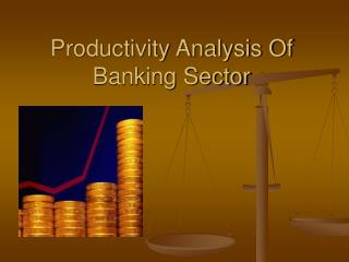 Productivity Analysis Of Banking Sector