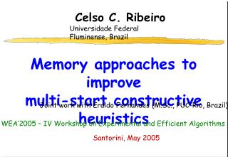 Memory approaches to improve  multi-start constructive heuristics