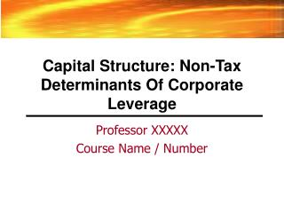 Capital Structure: Non-Tax Determinants Of Corporate Leverage