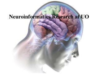 Neuroinformatics Research at UO