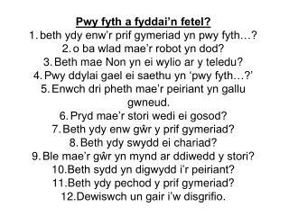 Pwy fyth a fyddai'n fetel? beth ydy enw'r prif gymeriad yn pwy fyth…?