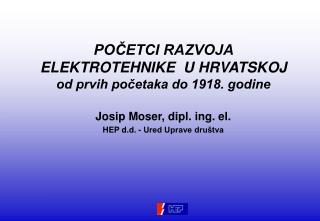 POČETCI RAZVOJA  ELEKTROTEHNIKE  U HRVATSKOJ od prvih početaka do 1918. godine