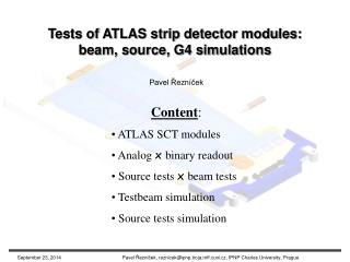 Tests of ATLAS strip detector modules: beam, source, G4 simulations