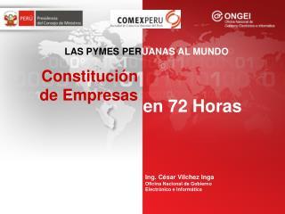Ing. César Vilchez Inga Oficina Nacional de Gobierno Electrónico e Informática