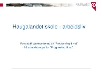 Haugalandet skole - arbeidsliv
