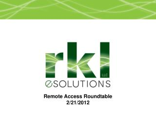 Remote Access Roundtable 2/21/2012