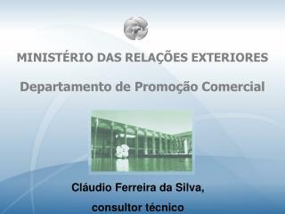 MINIST�RIO DAS RELA��ES EXTERIORES Departamento de Promo��o Comercial