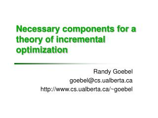 Necessary components for a theory of incremental optimization