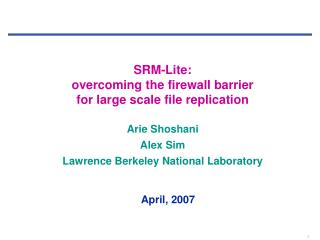 SRM-Lite: overcoming the firewall barrier for large scale file replication