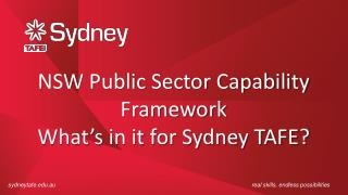 NSW Public Sector Capability Framework What's in it for Sydney TAFE?