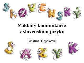 Základy komunikácie v slovenskom jazyku