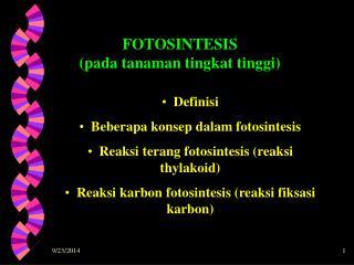 Definisi   Beberapa konsep dalam fotosintesis    Reaksi terang fotosintesis (reaksi thylakoid)