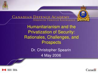 Humanitarianism and the Privatization of Security: Rationales, Challenges, and Prospects
