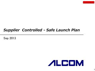 Supplier  Controlled - Safe Launch Plan
