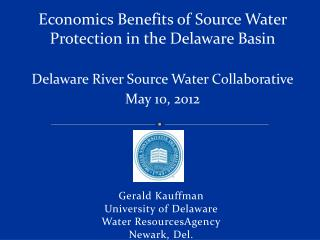 Gerald Kauffman University of Delaware Water ResourcesAgency Newark, Del.
