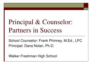 Principal & Counselor: Partners in Success