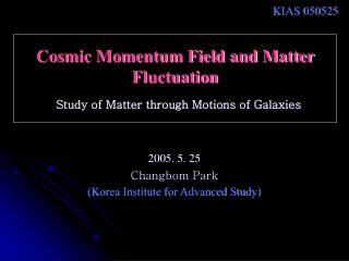 Cosmic Momentum Field and Matter Fluctuation Study of Matter through Motions of Galaxies