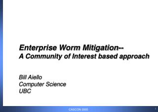 Enterprise Worm Mitigation-- A Community of Interest based approach