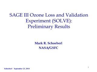SAGE III Ozone Loss and Validation Experiment (SOLVE): Preliminary Results