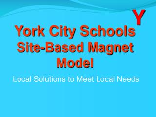York City Schools  Site-Based Magnet Model