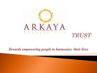 Towards empowering people to harmonize  their lives